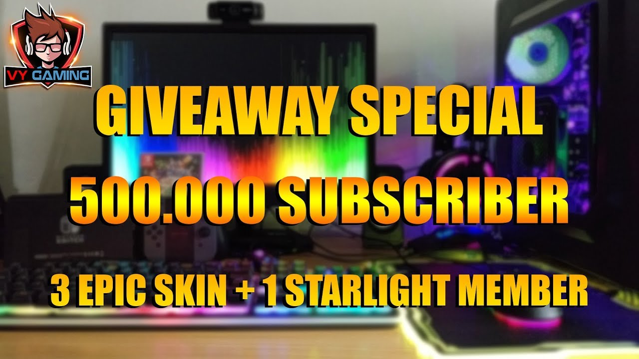VY GAMING SPECIAL 500.000 SUBSCRIBER GIVEAWAY!